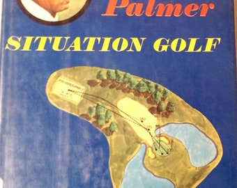 Arnold Palmer Situation Golf Hardcover Book 1970
