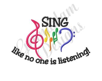 Sing Like No One Is Listening Music Notes - Machine Embroidery Design