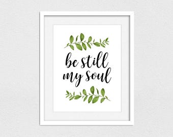 Be Still My Soul Printable // Instant Download // Printing Services Available // Be Still // LDS Print // LDS Hymn // LDS Art // Custom