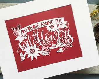 Matted and Ready to Frame Papercut Art, Intricate Handcut Tom Petty Lyrics with Floral Details, Wildflowers, Contemporary Art, Gift for Her
