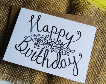 Happy Birthday! A6 Card with Envelope- Floral Design- Hand Illustrated