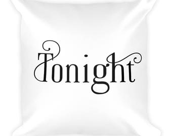 Funny Gift for Bedroom, Adult Humor Tonight/ Not Tonight Pillow