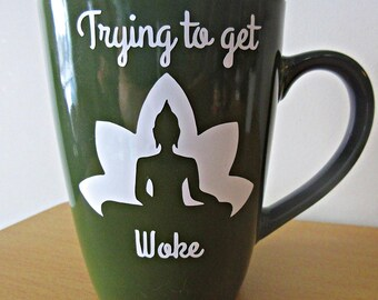 Trying to Get Woke Mug