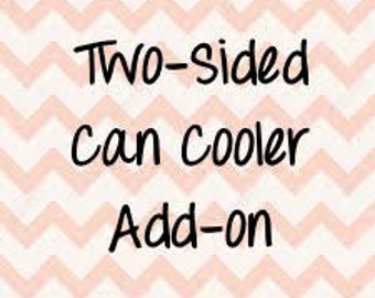 Two- Sided Can Cooler Option - Add on