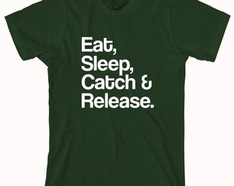 Eat Sleep Catch and Release Shirt, fishing, angler's shirt, fly fishing, deep sea, snapper, Christmas gift idea - ID: 476