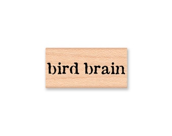 bird brain~Rubber Stamp~wood mounted rubber stamp~Mountainside Crafts (35-56)