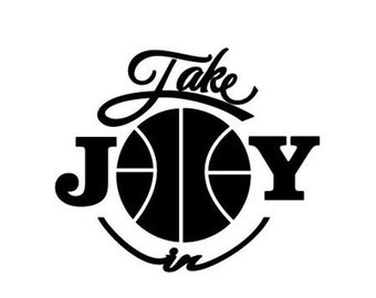 WEEKEND SALE Take Joy In Basketball Decal