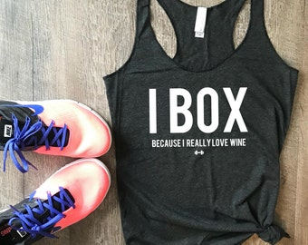 I Box Because I Really Love Wine Workout Tank, Funny Boxing Tank, Boxing, Kickboxing, Womens Workout Tank, Funny Workout Tank, Gym Tank