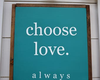 Large Turquoise Choose Love Sign - Handpainted Sign - Love  - Farmhouse Sign - Love Decor - Christmas Gift - Housewarming Gift