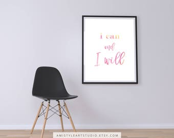 Wall Art Print, I can and I will, Instant Download, Art Poster, Printable Art, Home Decor, Watercolor Print,Motivational Art,Printable Decor