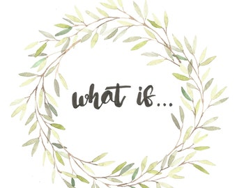 What If / Original Hand Lettered Watercolor By Maria Gibson