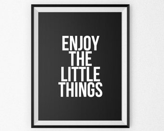 Motivational Quote Print - Motivational Poster - Motivational Canvas - Giclee Print - Wall Art - Quote Poster - Enjoy The Little Things