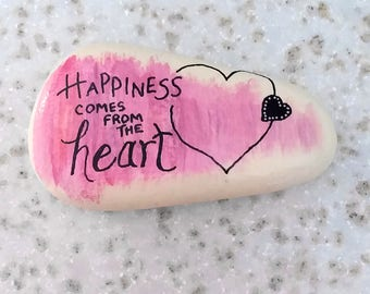 Happiness Comes From the Heart, hand painted rock
