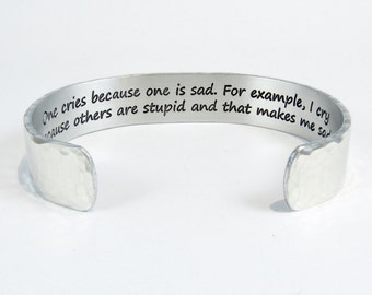 """Big Bang Theory Gift """"One cries because one is sad. For example, I cry because others are stupid and that makes me sad."""" hidden message cuff"""