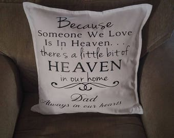 Personalized/Because someone we love is in Heaven Pillow Cover/There is a little bit of Heaven/Lost Loved One/In Memory Of 20 x 20