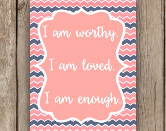 I am Worthy Poster Positive Affirmation Wall decor quote prints Art Nursery Classroom Home Printable Teacher Inspire Strength Positivity