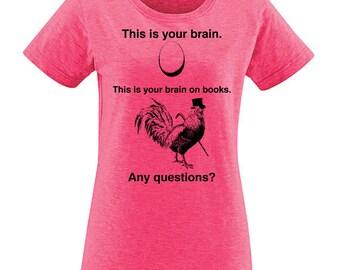Reading Shirt - Womens Book Tshirt - Book Lover Tee - Read Books - This is Your Brain on Books - Girlfriend Teacher Friend Wife Gift Idea