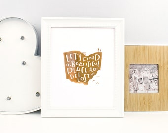 let's find a beautiful place to get lost  -  8 x 10 print