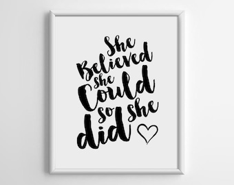 She believed she could so she did, Quotes Print, Scandinavian, Inspirational Quote, Typography Print, 5x7 8x10 11x14 A3 A4 A5, A010