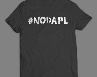 NODAPL T-shirt (S-XXL) #NoDAPL  ++ Includes a free RESIST button! ++