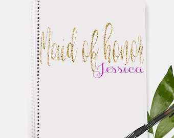 Maid of Honor Notebook | Personalized Notebook | Maid of Honor Gift | Gift for Her | Wedding Gift | Bridal Shower Gift | Bridal Shower