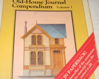 Original Old House Journal Compendium Vol 1 1980 Softcover Preservation Renovation Book Interior Decorating Landscaping Electrical Woodwork
