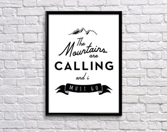 "Typography Art ""The Mountains are Calling and I must go"", Instant Download"