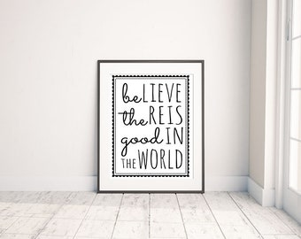Be the Good in the World - Digital Download Quote / Artwork / Typography Wall Art / Gallery Wall / Motivational Quote / Inspiration