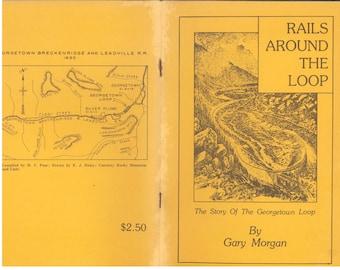 Rails Around The Loop - 1977 Georgetown Loop Railroad Gary Morgan Colorado Train
