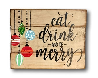 Eat Drink and Be Merry Sign- Christmas Decoration- Rustic Christmas Sign- Christmas Gift- Christmas Mantel Sign- Vintage Christmas Decor