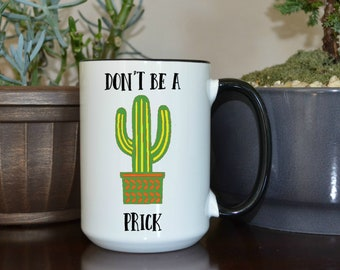 dont be a prick, home and living, kitchen and dining, drink and barware, drinkware, mugs, dont be a prick mug, mugs with sayings