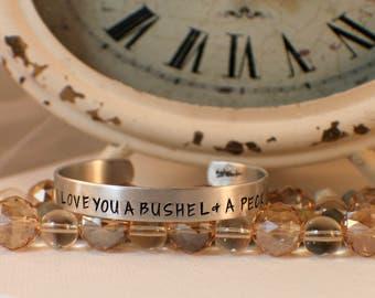 I Love You A Bushel and A Peck Bracelet - Hand Stamped Bracelet -  Cuff Bracelet Jewelry - Stamped Jewelry