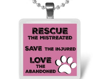 Rescue the mistreated, Save the injured, Love the abandoned