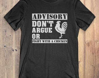 Chicken T-Shirt Gift: Don't Argue Or Fight With A Chicken
