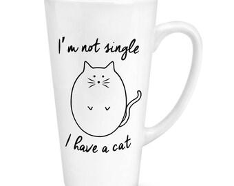 I'm Not Single I Have A Cat 17oz Large Latte Mug Cup