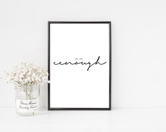 You Are Enough Print / Black and White Typography / Minimalist Printable Art / Instant Download / Inspirational Quote Art / Motivational Art