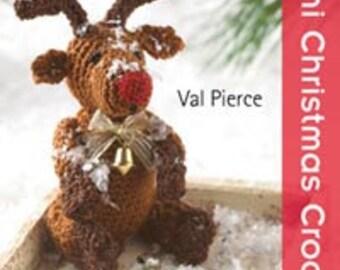 Crochet Christmas Mini Christmas Crochet by Searchpress Crochet Christmas Gifts Best Selling Patterns Twenty To Make series by Val Pierce