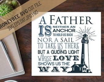 A Father is a Guiding Light svg Fathers Day svg Fathers Day quote svg Dad quote svg lighthouse svg Silhouette svg Cricut svg eps dxf jpg