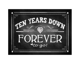"""Printable 10th Anniversary """"TEN years down FOREVER to go"""" - instant download digital file - DIY - Rustic Chalkboard Collection"""