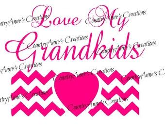 "SVG PNG DXF Eps Ai Wpc Cut file for Silhouette, Cricut, Pazzles, ScanNCut ""Love my Grandkids""  svg"