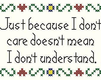 Just Because I Don't Care - Original Cross Stitch Chart