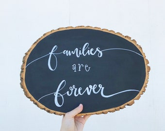 Families are Forever Wood Slice