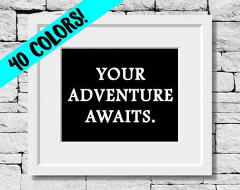 Adventure Quote, Wanderlust Quote, Motivational Quote, Adventure Print, Adventure Quote Print, Wanderlust Print, Road Trip Quote, Adventure