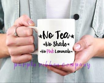 10oz Designer Mug - 'No tea - No shade - No pink lemonade'   Gay Mug   Funny Mug   Drag queen quote mug   Drag race