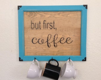 Turquoise /Wooden/Coffee Sign/Cup Hooks/Mug Rack/Wood/Metal Corners/ Chalk Paint/Distressed/Farmhouse/Kitchen Decor /16 x 13