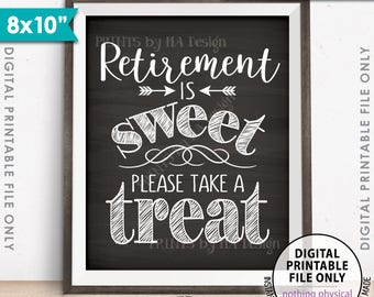 """Retirement Sign, Retirement is Sweet Please Take a Treat Sign, Retirement Party Sign, 8x10"""" Chalkboard Style Printable Instant Download"""