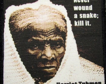 HARRIET TUBMAN QUOTE - Printed Patch - Sew On - Vest, Bag, Backpack, Jacket