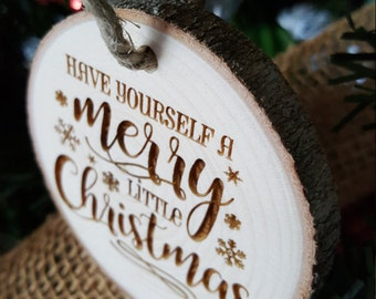Have Yourself A Merry Little Christmas - Christmas Ornament - Engraved Wood Slice Ornament - Religious - Gift Tag