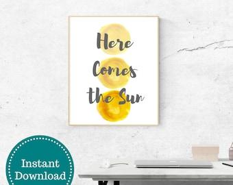 Here Comes the Sun Printable Wall Art Yellow and Gray Watercolor