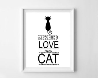 All you need is love and a Cat print, Love print, Cat art, kids room decor, printable nursery decor, typography, nursery quote,
